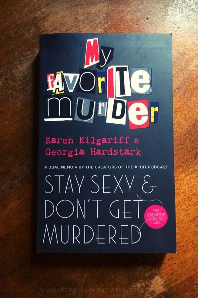 Stay Sexy and Don't Get Murdered - Karen Kilgariff and Georgia Hardstark - Book on Wooden Table - Keeping Up With The Penguins