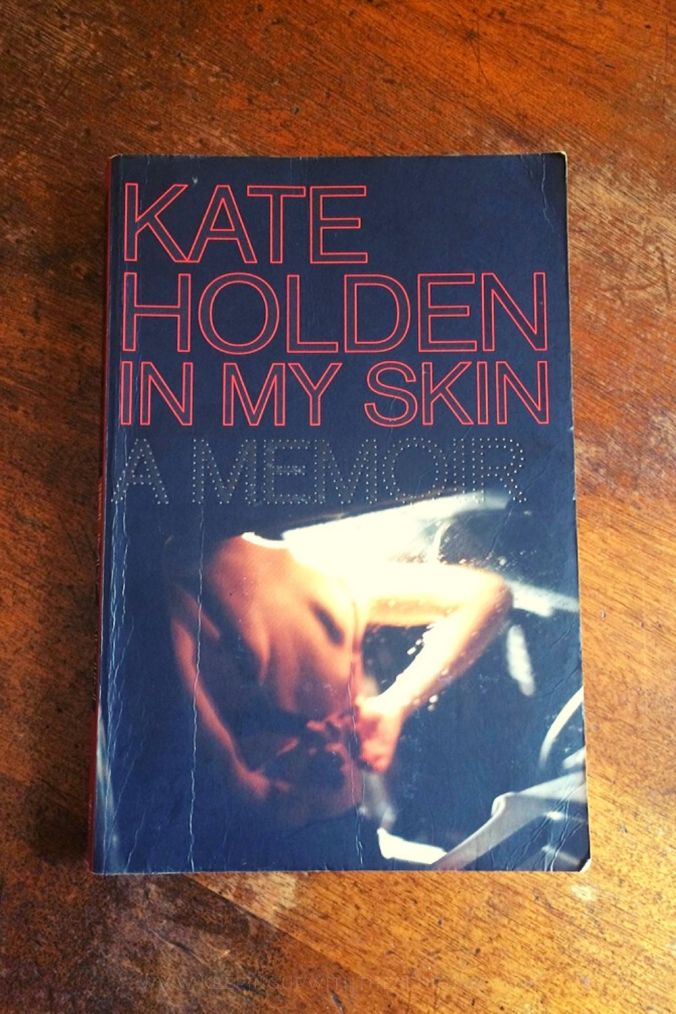 In My Skin - Kate Holden - Book Laid on Wooden Table - Keeping Up With The Penguins