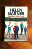 Everywhere I Look - Helen Garner - Keeping Up With The Penguins