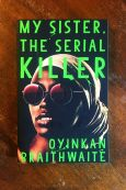 My Sister The Serial Killer - Oyinkan Braithwaite - Keeping Up With The Penguins