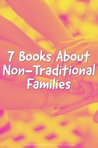 7 Books About Non-Traditional Families - Book List - Keeping Up With The Penguins