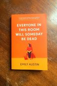 Everyone In This Room Will Someday Be Dead - Emily Austin - Keeping Up With The Penguins