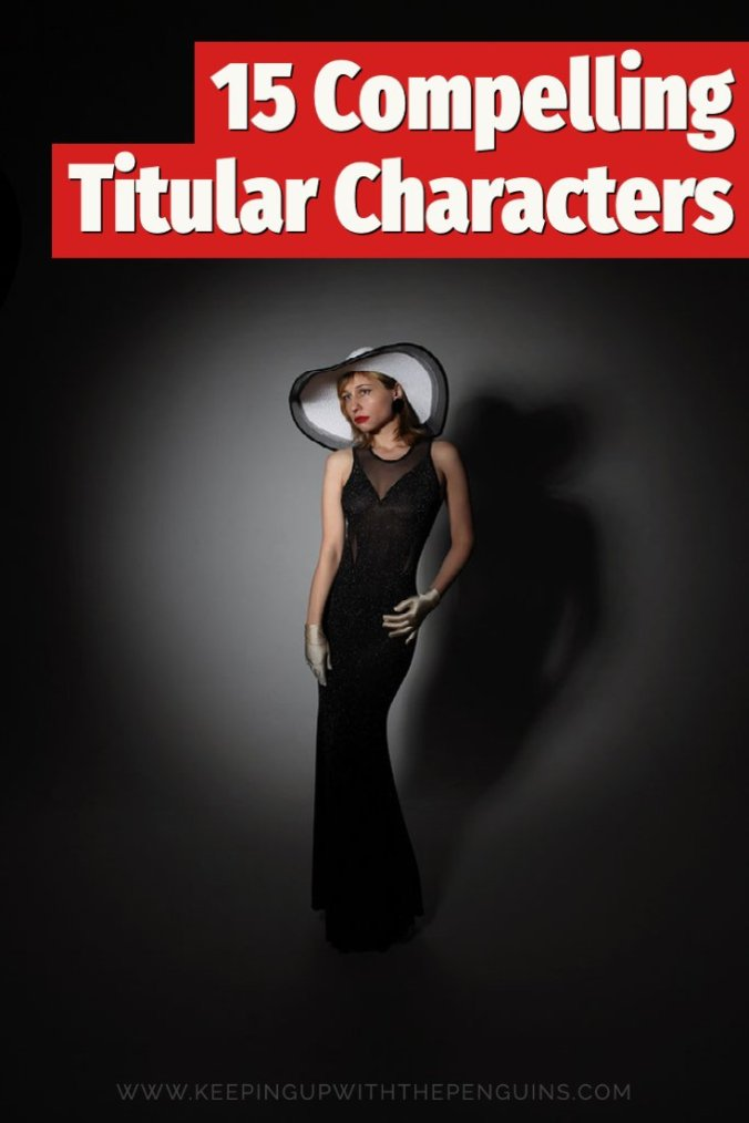 15 Compelling Titular Characters - Book List - Keeping Up With The Penguins