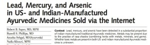 Not only is will they likely not work, your Ayurvedic medicine may also contain lead, mercury, or arsenic...