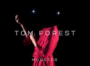 Tom Forest – Monster