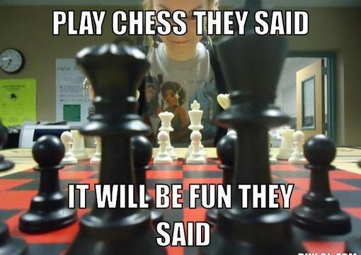 https://i0.wp.com/keithlovesmovies.com/wp-content/uploads/2015/09/chess-meme-generator-play-chess-they-said-it-will-be-fun-they-said-0bafa7.jpg?resize=510%2C360&ssl=1
