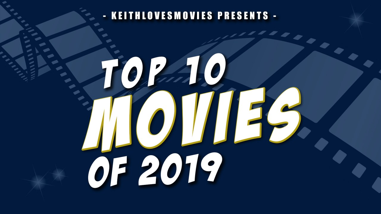 https://i0.wp.com/keithlovesmovies.com/wp-content/uploads/2019/12/Best-Movies-of-2019.jpg?resize=1280%2C720&ssl=1