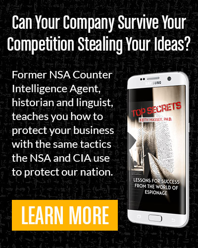 Can Your Company Survive Your Competition Stealing Your Ideas? Top Secrets by Keith Massey