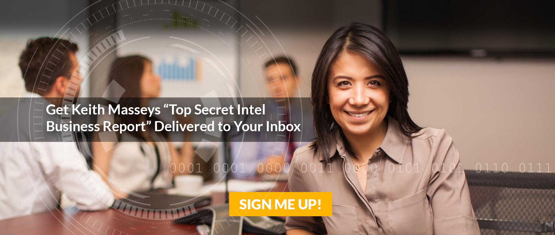 Get Keith Massey's Top Secret Intel Report in your inbox