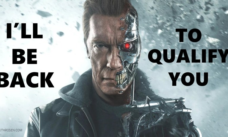 Don't Be a Sales TERMINATOR – Qualify Rather Than Judge Your Prospects