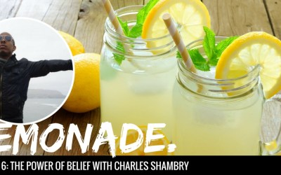 The Power Of Belief with Charles Shambry