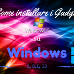Come installare i Gadget di Windows 7 su Windows 8, 8.1 o 10