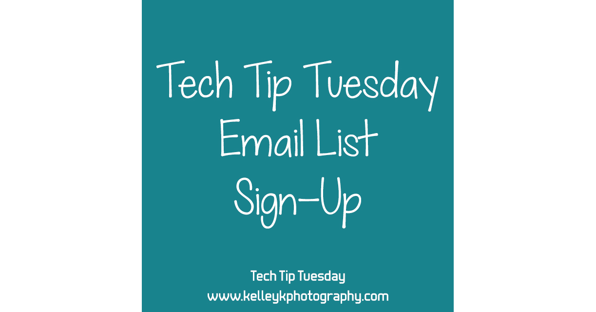 Sign Up for the Tech Tip Tuesday Mailing List!