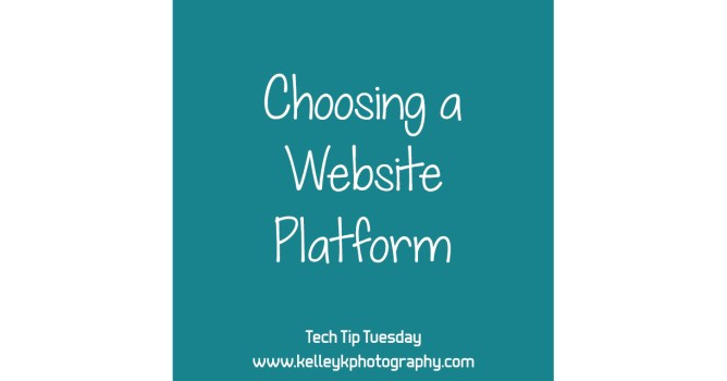 Choosing a Website Platform / Tech Tip Tuesday