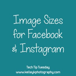 Tech Tip: Image Sizes for Facebook & Instagram