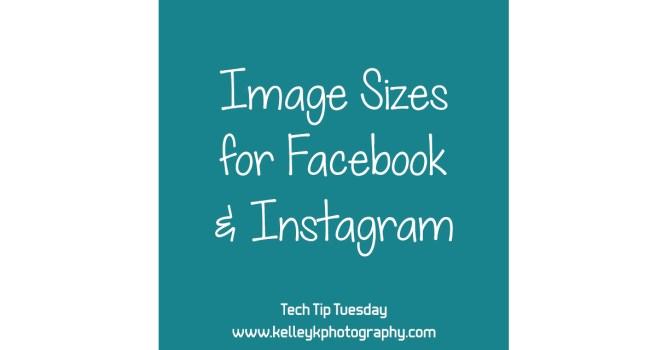 Tech Tip: Image Sizes for Facebook & Instagram