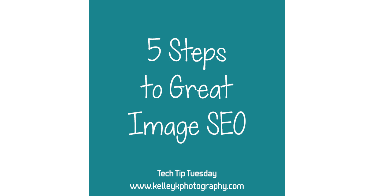 Tech Tip: 5 Steps to Great Image SEO