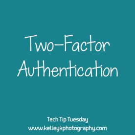 Tech Tip: Two-Factor Authentication