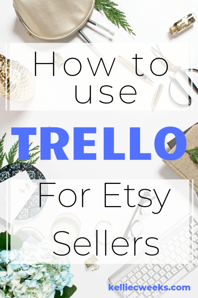 How To Use Trello As An Order Management System For Handmade Business