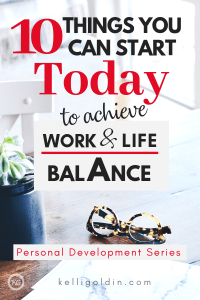 light background with a computer and glasses on a desk with text overlay: 10 Things You Can Start Today to achieve Work & Life Balance