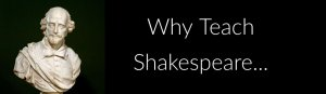 Why teach shakespeare