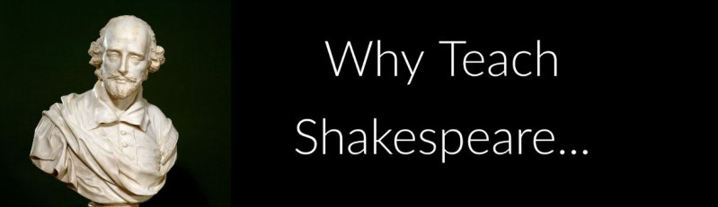 Why teach shakespeare