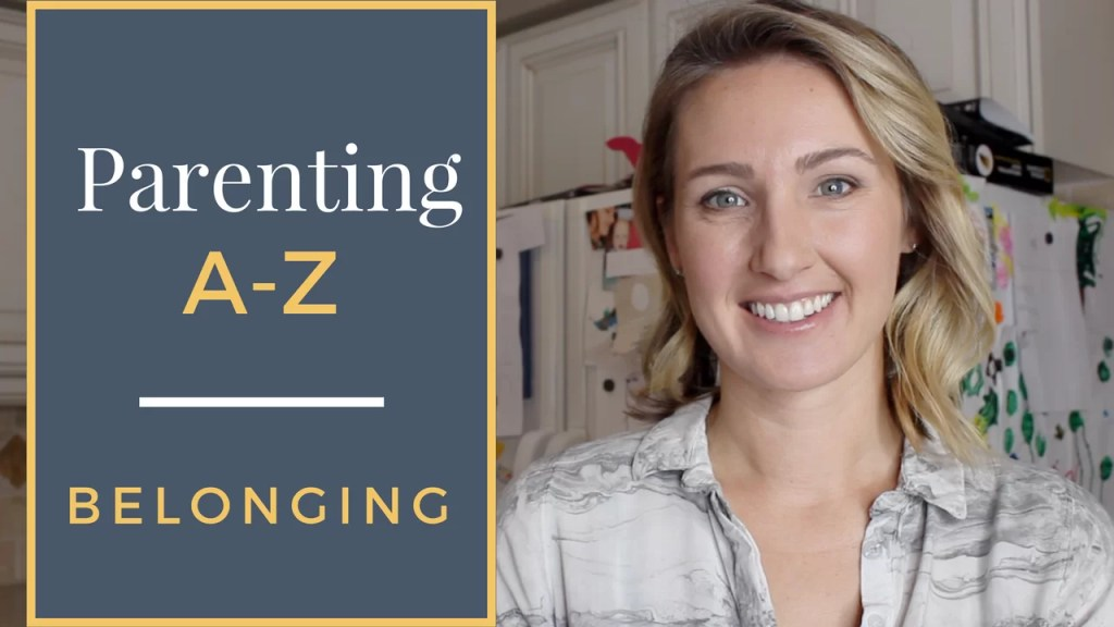 How to Help Your Kids Develop A Strong Sense of Belonging | Parenting A to Z