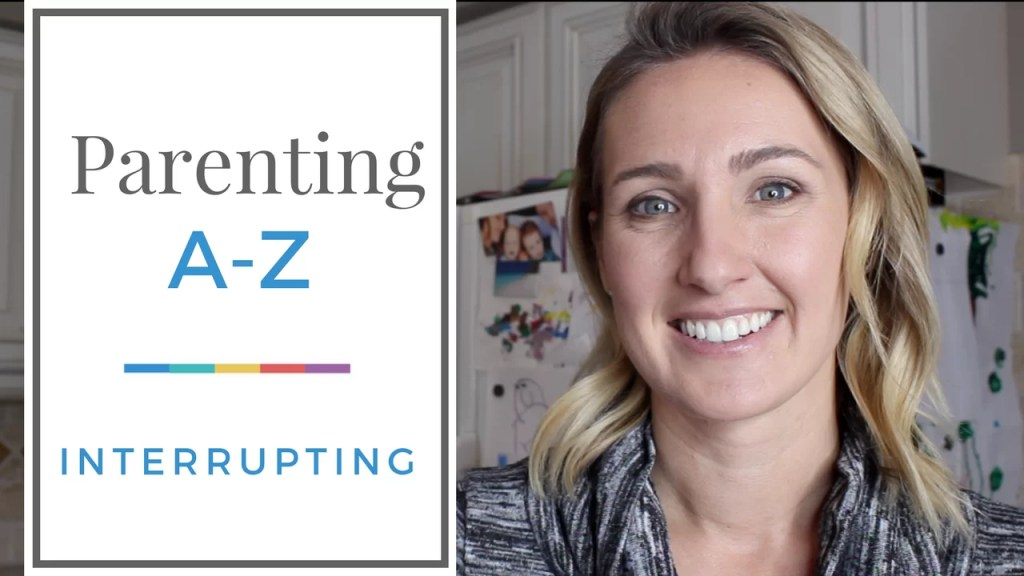 5 Easy Ways to Stop Kids from Interrupting | Parenting A to Z