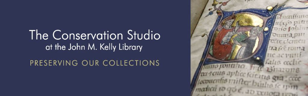 The Conservation Studio at the John M. Kelly Library: Preserving Our Collections