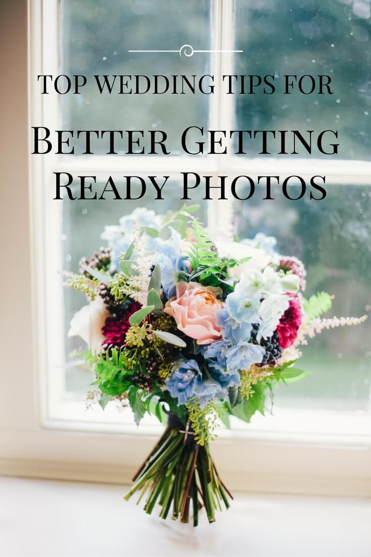 Top wedding tips for better getting ready photos