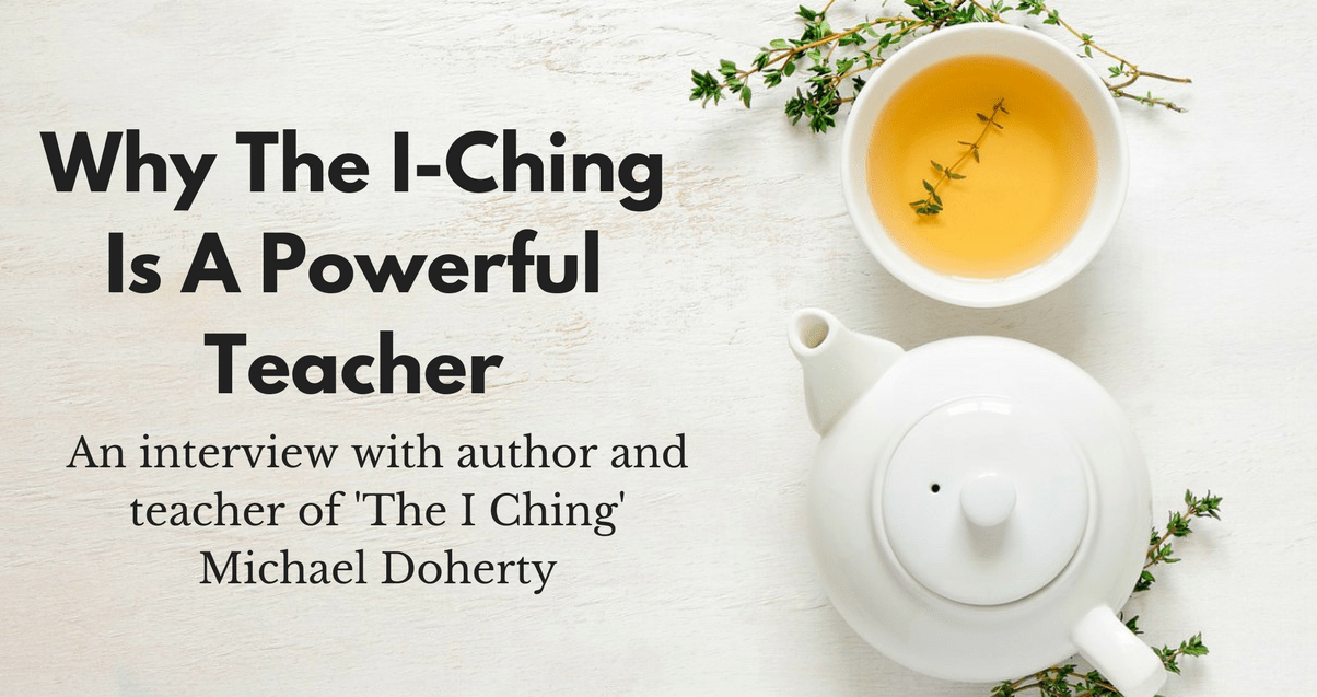 Why The I-Ching Is A Powerful Teacher