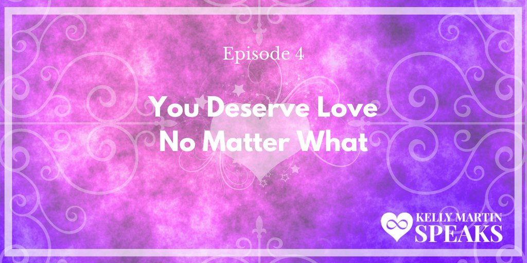 YOU DESERVE LOVE NO MATTER WHAT