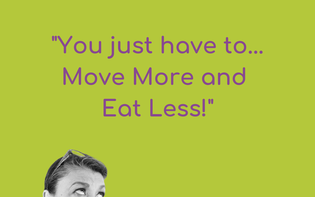 """Why it's not always as simple as """"Move more, eat less…"""""""