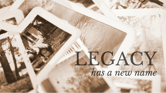 Legacy Has a New Name