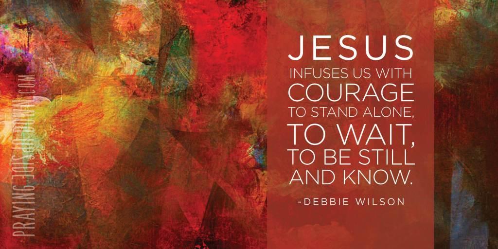 GRAPHIC Jesus infuses us w courage