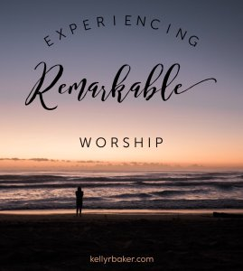 Experiencing Remarkable Worship | Worshipping God | Devotional | How to worship God | Seeking God