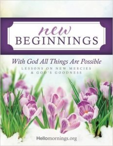 New Beginnings | Bible Study | HelloMornings | Lessons on new mercies and God's goodness