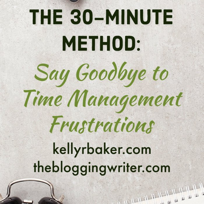 The 30-Minute Method: Say Goodbye to Time Management Frustrations