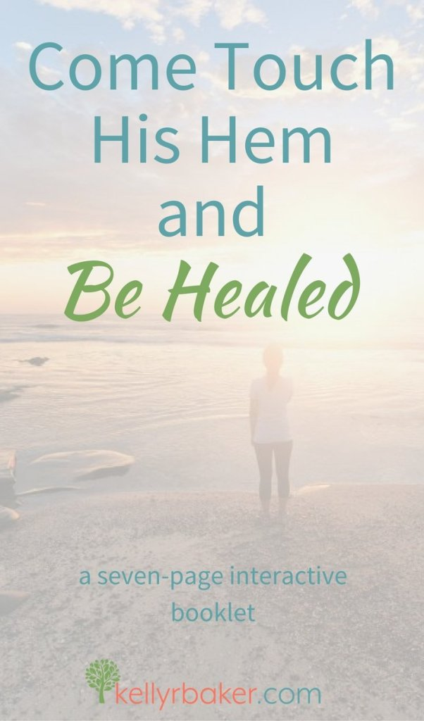 Come Touch the Hem of Jesus and Be Healed. God's Healing Power is For You. A seven-page interactive booklet on healing. #healing #healed #Jesus