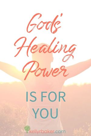 Pin this post with the title God's Healing Power Is for You.