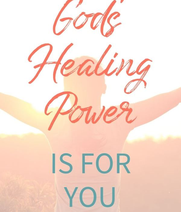 God's Healing Power Is for You Today