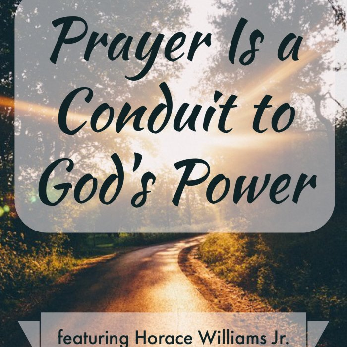 Prayer Is a Conduit to God's Power
