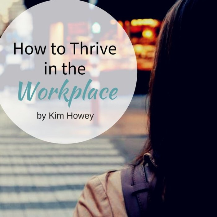 How to Thrive in the Workplace
