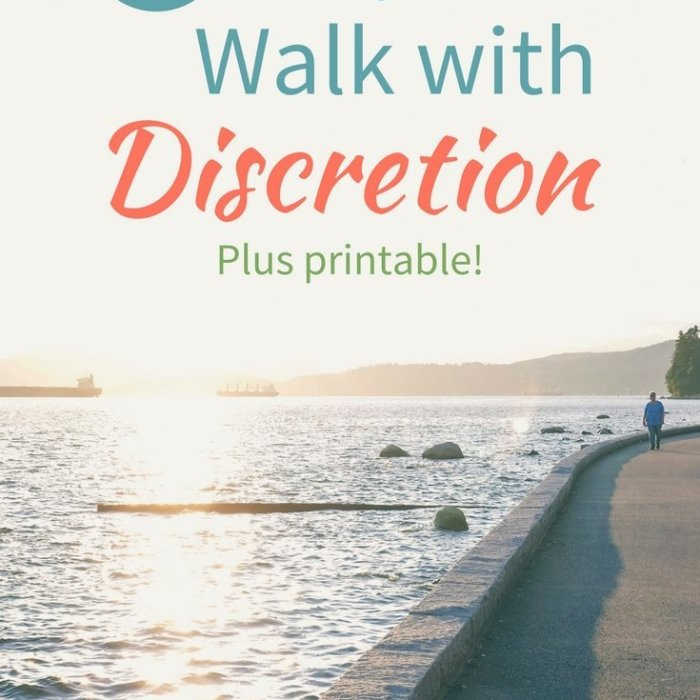 4 Ways to Walk with Discretion
