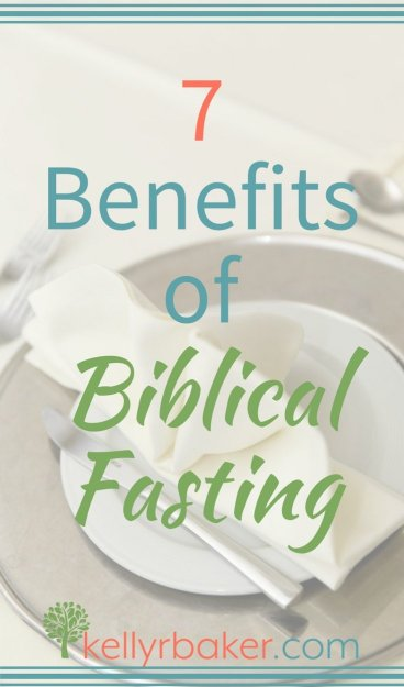 7 Benefits of Biblical Fasting.