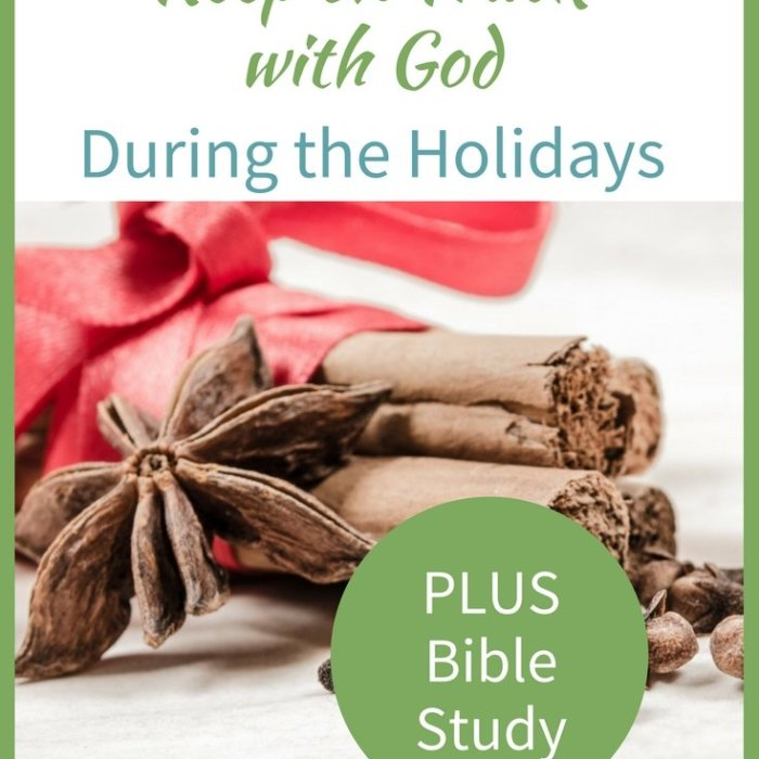 How to Keep on Track with God During the Holidays (+Holiday Bible Study)