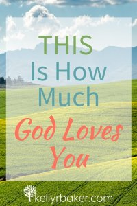 THIS Is How Much God Loves You
