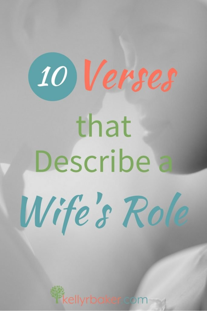 What does the Bible say about the wife's role to her husband? God has given the wife some directions and wisdom concerning this delicate relationship. Here are 10 verses that define that role. #thrive #wife #marriage #role #biblicaltruth #spiritualgrowth #Valentinesday