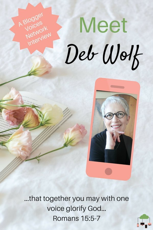 Join us for Blogger Voices Interview of Deb Wolf. Discover her unique start to blogging and be encouraged by her today! #BloggerVoicesNetwork #BVNetworkParty #ThrivingInChrist #CountingMyBlessings #interview #blogger #wisdom #spiritualgrowth #Christian #blog