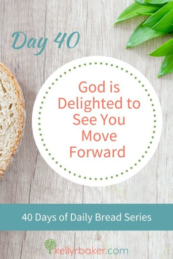 Pin this post with the title Day 40: God Is Delighted to See You Move Forward.